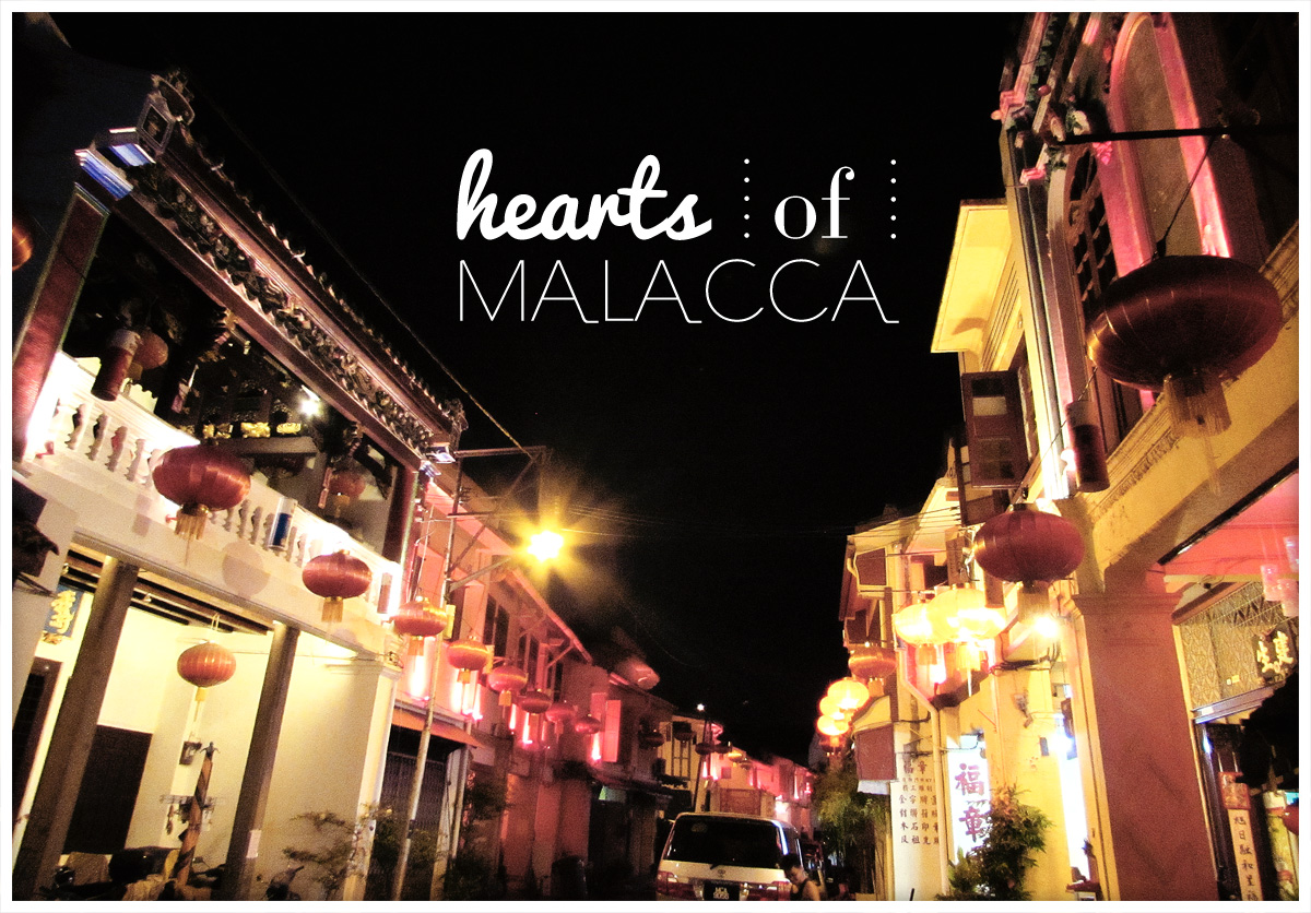 Melaka Travel Guide: Hearts of Malacca