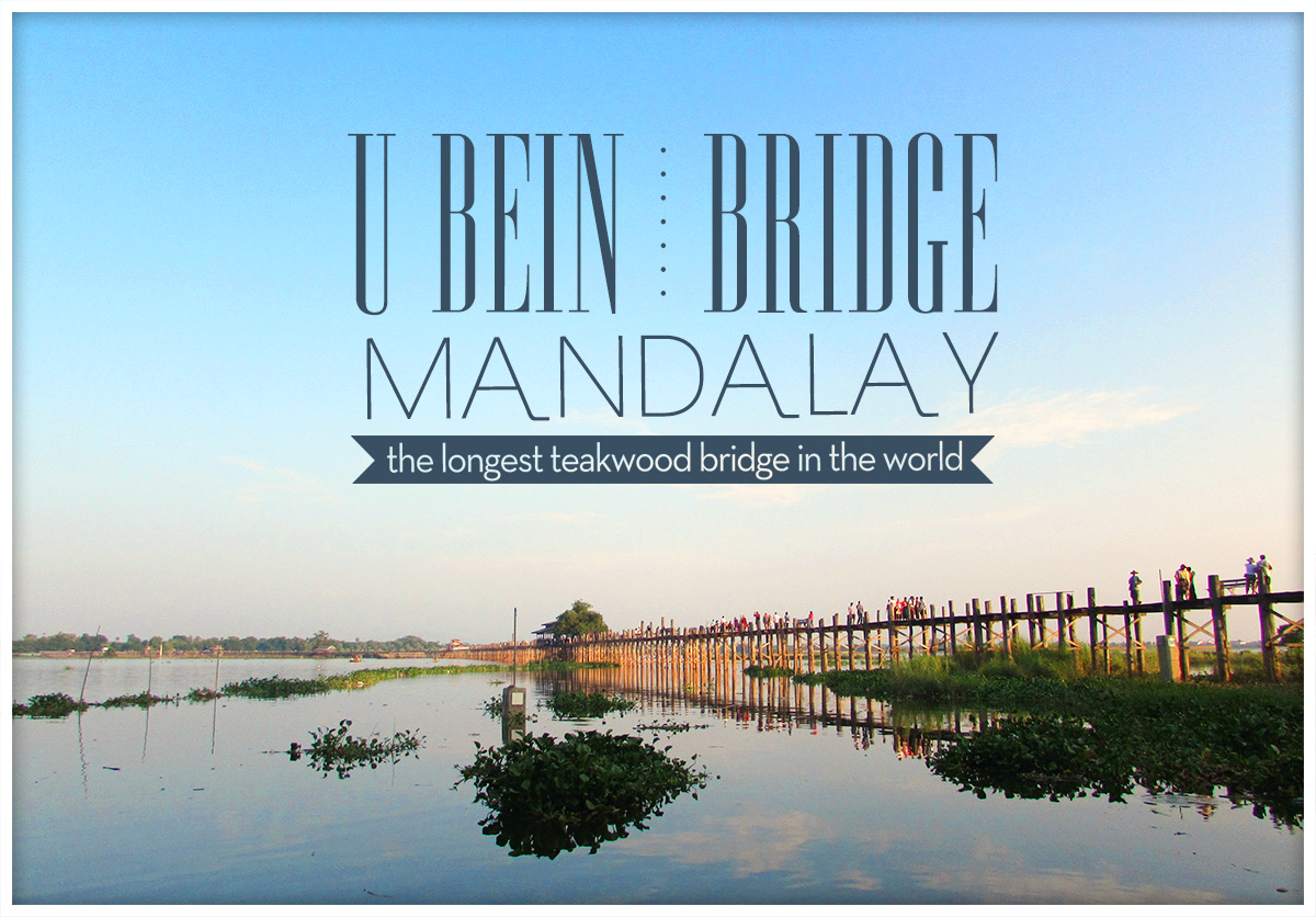 U Bein Bridge: The Longest Teakwood Bridge in The World