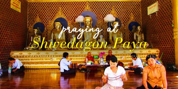 Praying at the Shwedagon Paya, Yangon