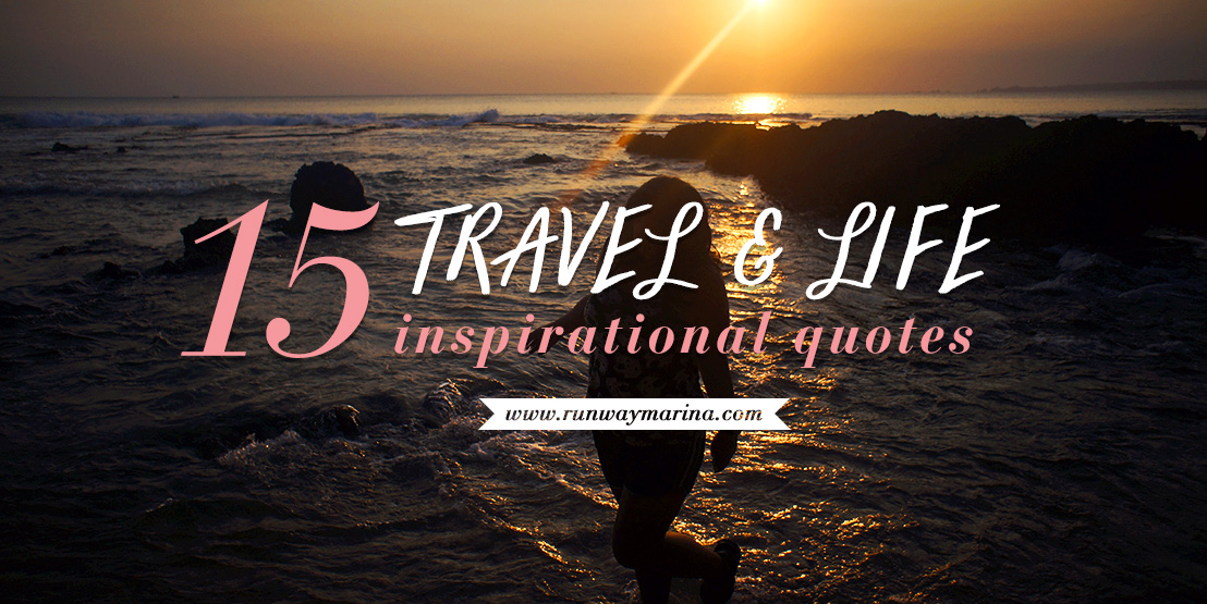 15 Best Inspirational Travel & Life Quotes (that I love!)