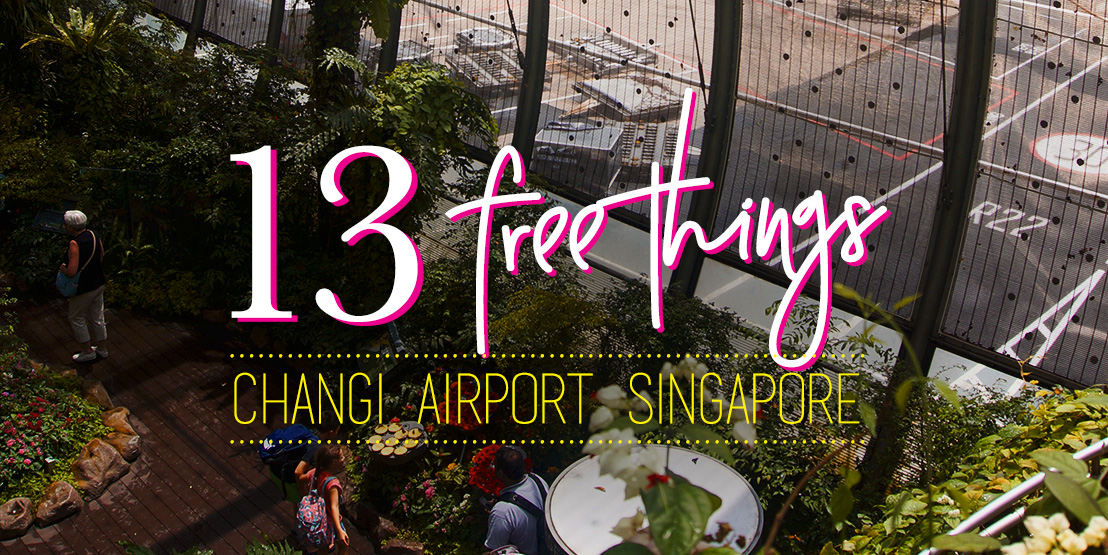 13 Free Things To Do in Changi Airport, Singapore